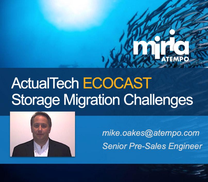 Ecocast-8-5-Atempo-Miria-Storage-Migration-Challenges-home3b